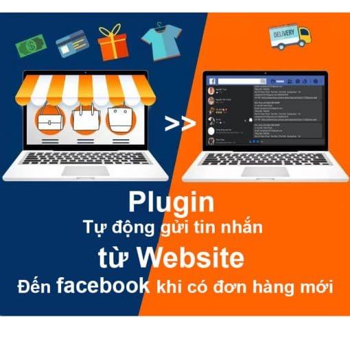 Plugin tự động gửi tin nhắn từ Website tới Facebook khi có đơn hàng mới